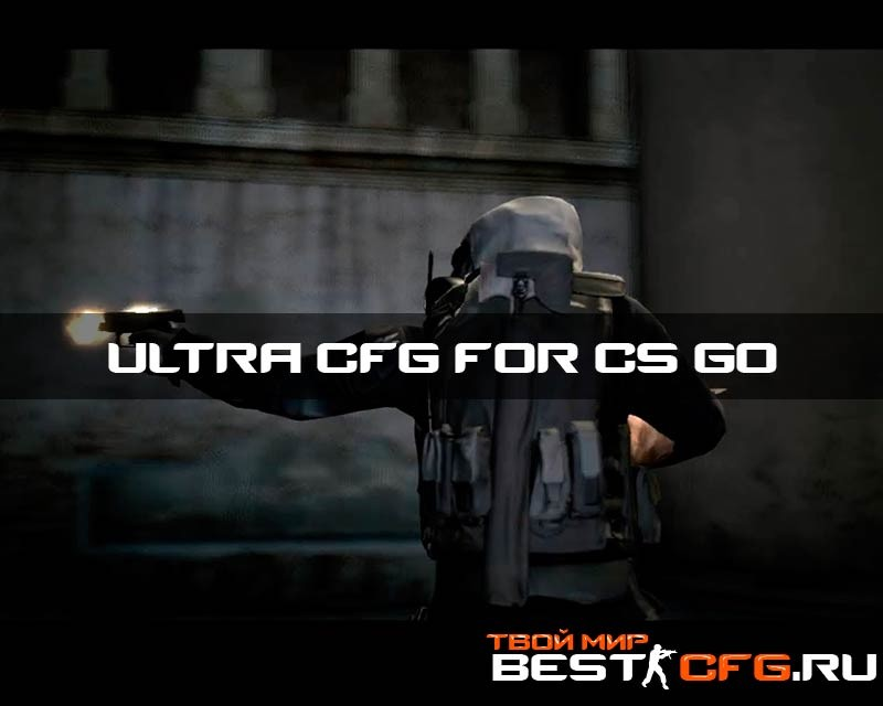 Ultra cfg for cs go